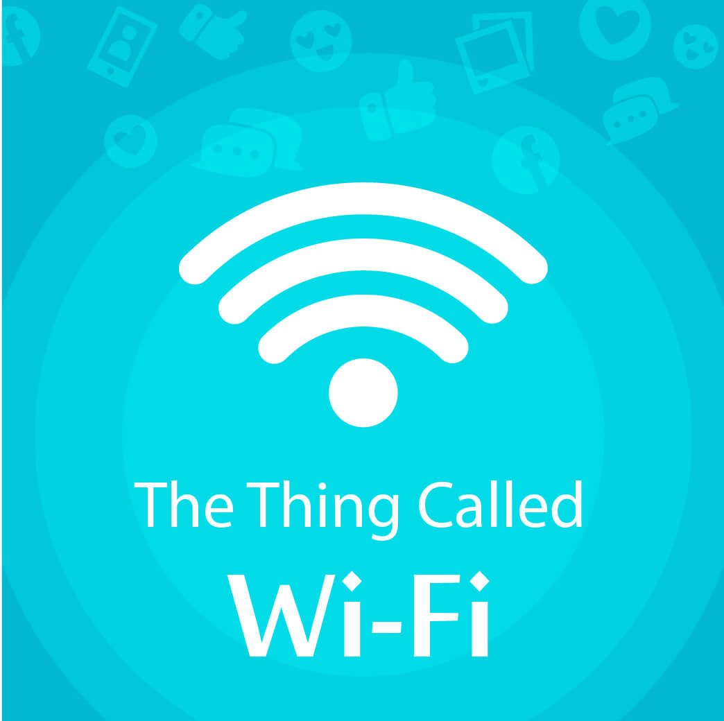 The Thing Called …… Wi-Fi !